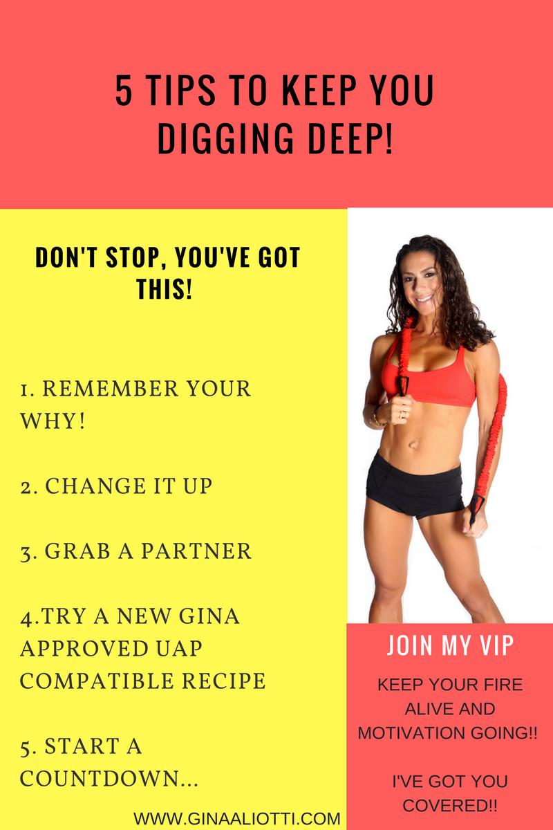 5 Tips to keep you Digging Deep!