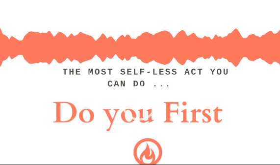 The Most Selfless thing you can do …
