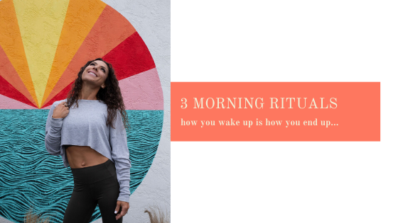 3 Morning Rituals for nothing less than success!