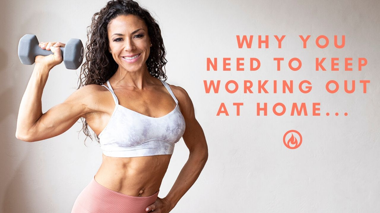 Why you need to KEEP working out at Home