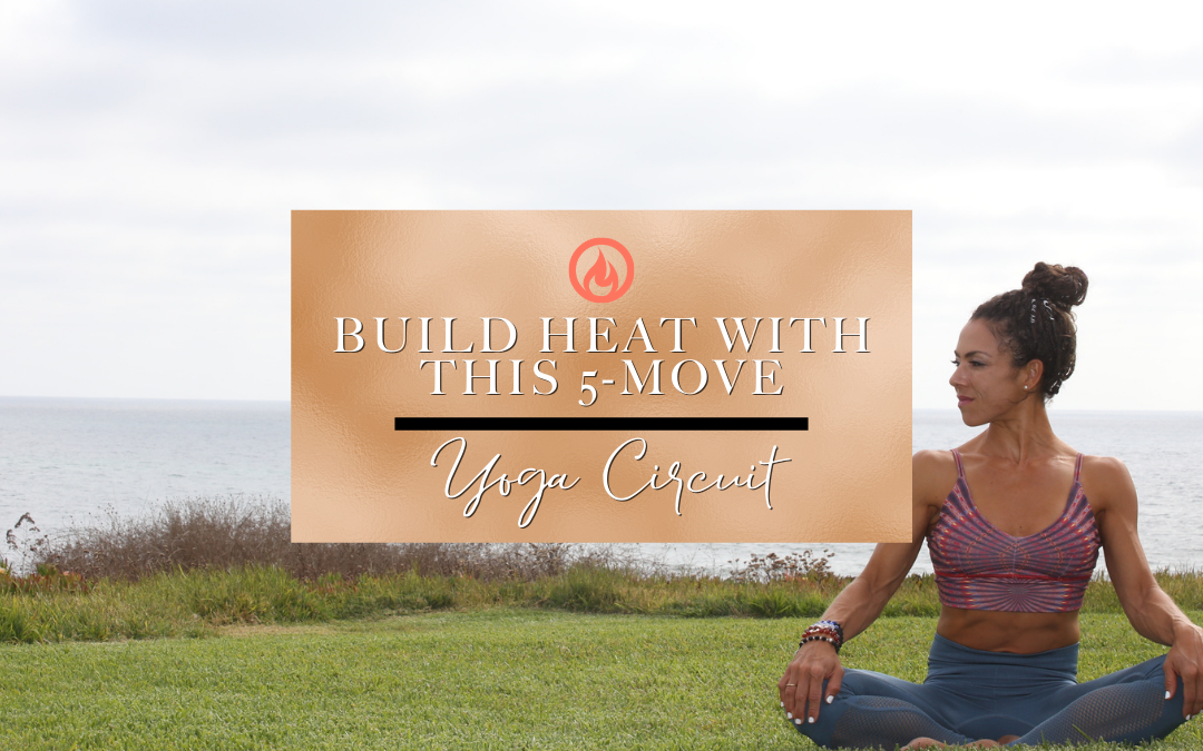 Build heat with this 5 move Yoga Circuit